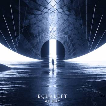 Equaleft - We Defy