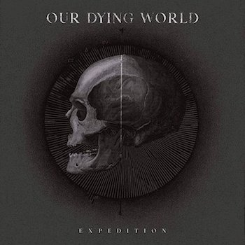 Our Dying World - Expedition
