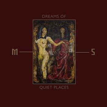 Dreams Of Quiet Places