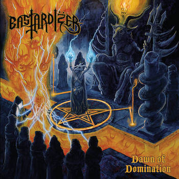 Bastardizer - Dawn Of Domination