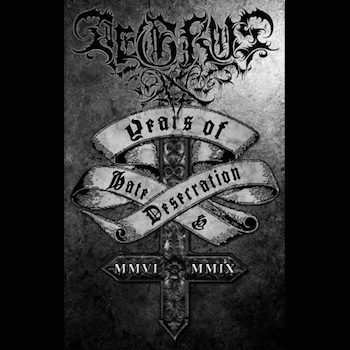Years Of Hate & Desecration