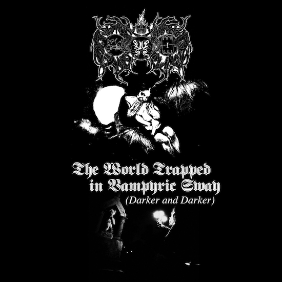 The World Trapped In Vampyric Sway (Darker And Darker)