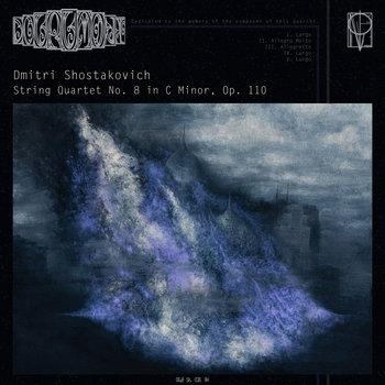 Dmitri Shostakovich: String Quartet No. 8 In C Minor, Op. 110