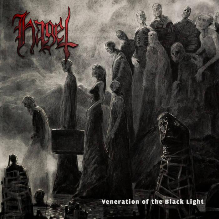 Hagel - Veneration Of The Black Light