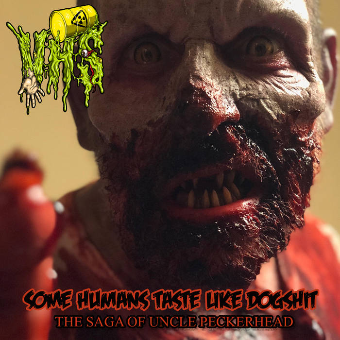 Some Humans Taste Like Dogshit (The Saga Of Uncle Peckerhead)