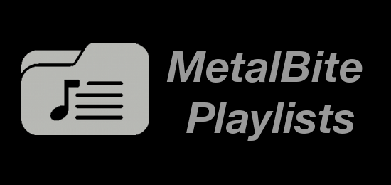 MetalBite Staff Monthly Playlists
