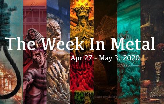 Week In Metal MB_4_27_20